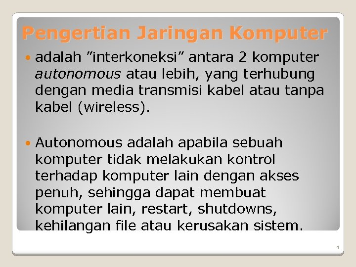 "Pengertian Jaringan Komputer adalah ""interkoneksi"" antara 2 komputer autonomous atau lebih, yang terhubung dengan"