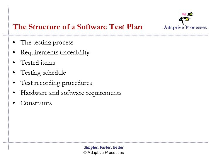 The Structure of a Software Test Plan • • The testing process Requirements traceability
