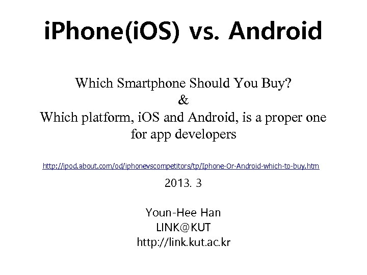 i. Phone(i. OS) vs. Android Which Smartphone Should You Buy? & Which platform, i.