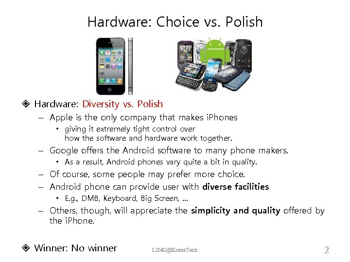 Hardware: Choice vs. Polish Hardware: Diversity vs. Polish – Apple is the only company