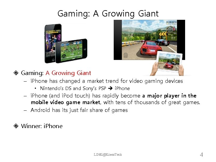 Gaming: A Growing Giant – i. Phone has changed a market trend for video