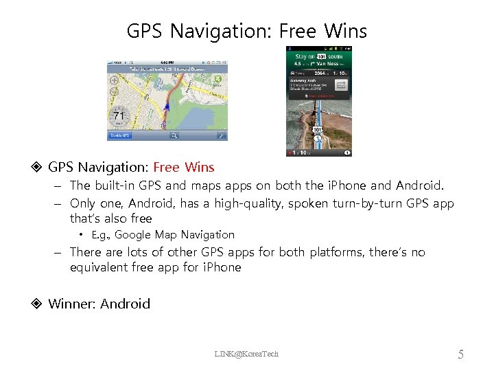 GPS Navigation: Free Wins – The built-in GPS and maps apps on both the