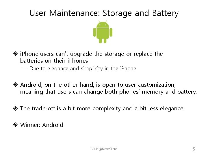 User Maintenance: Storage and Battery i. Phone users can't upgrade the storage or replace