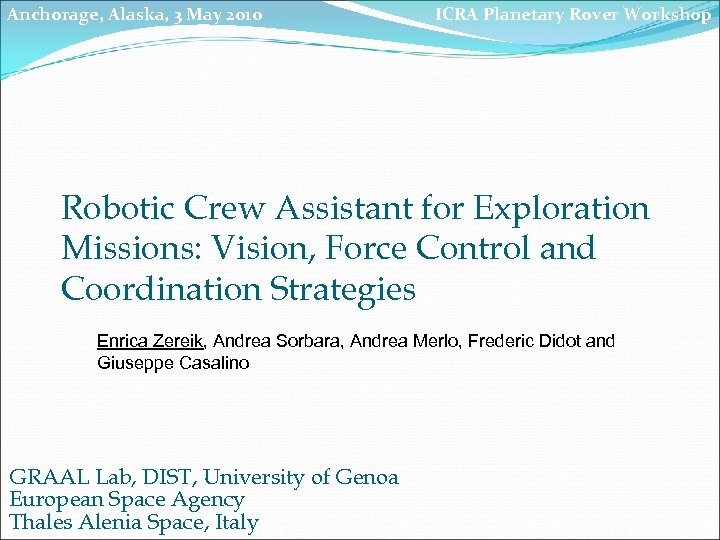 Anchorage, Alaska, 3 May 2010 ICRA Planetary Rover Workshop Robotic Crew Assistant for Exploration