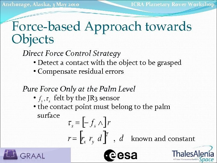 Anchorage, Alaska, 3 May 2010 ICRA Planetary Rover Workshop Force-based Approach towards Objects Direct