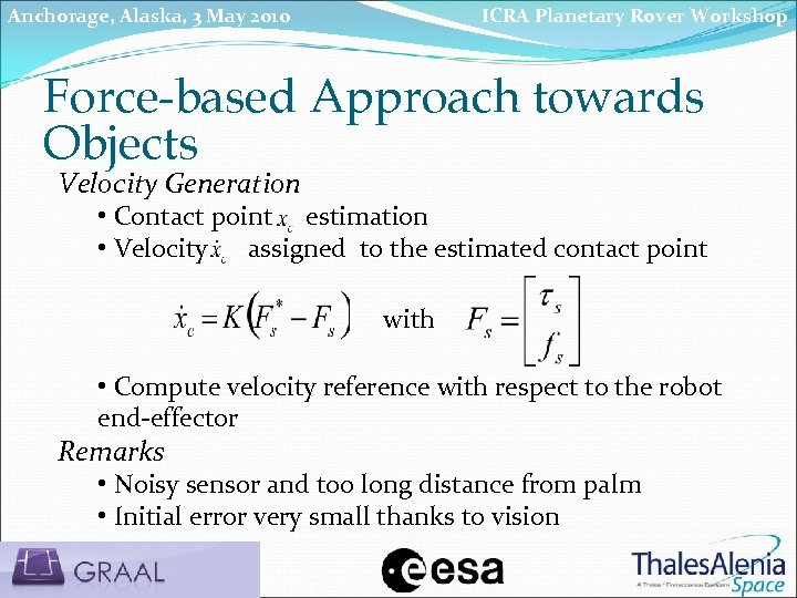 Anchorage, Alaska, 3 May 2010 ICRA Planetary Rover Workshop Force-based Approach towards Objects Velocity