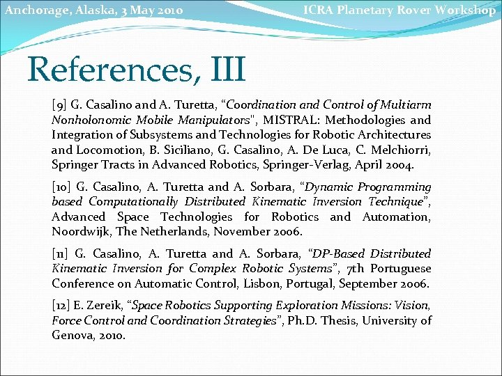 Anchorage, Alaska, 3 May 2010 ICRA Planetary Rover Workshop References, III [9] G. Casalino