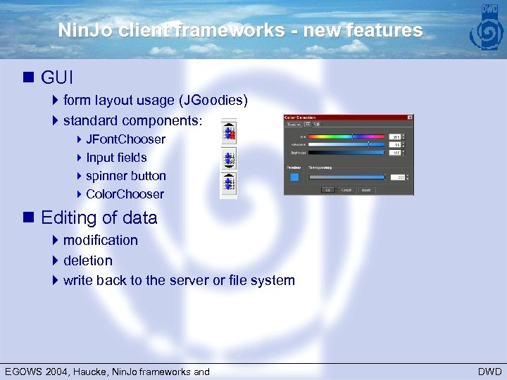 Nin. Jo client frameworks - new features n GUI 4 form layout usage (JGoodies)