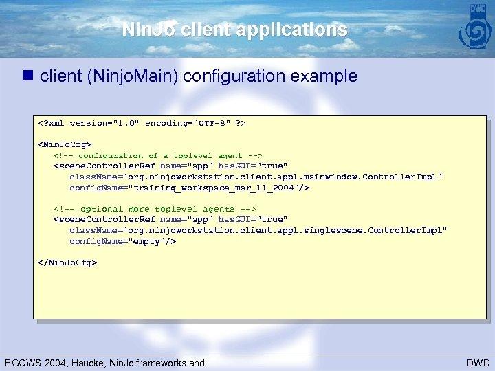 Nin. Jo client applications n client (Ninjo. Main) configuration example <? xml version=