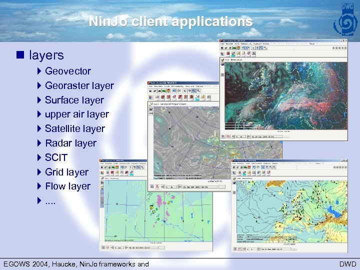 Nin. Jo client applications n layers 4 Geovector 4 Georaster layer 4 Surface layer