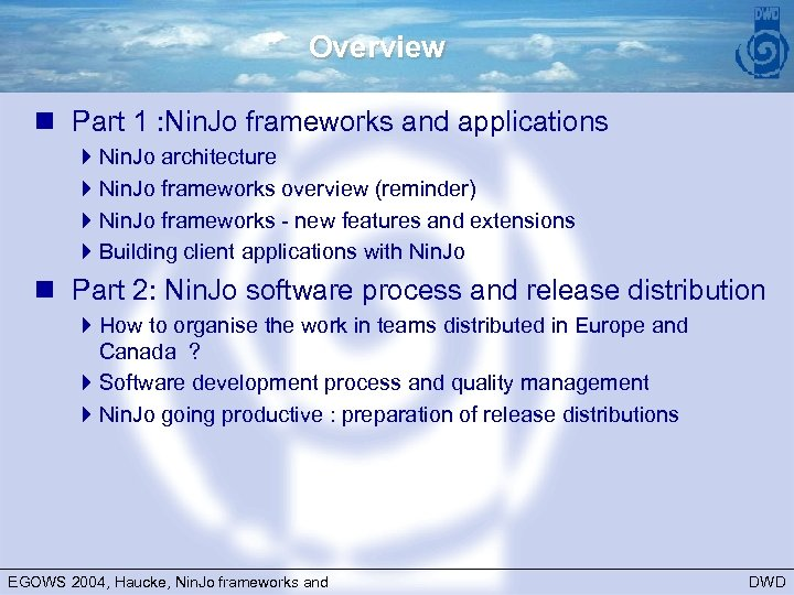Overview n Part 1 : Nin. Jo frameworks and applications 4 Nin. Jo architecture