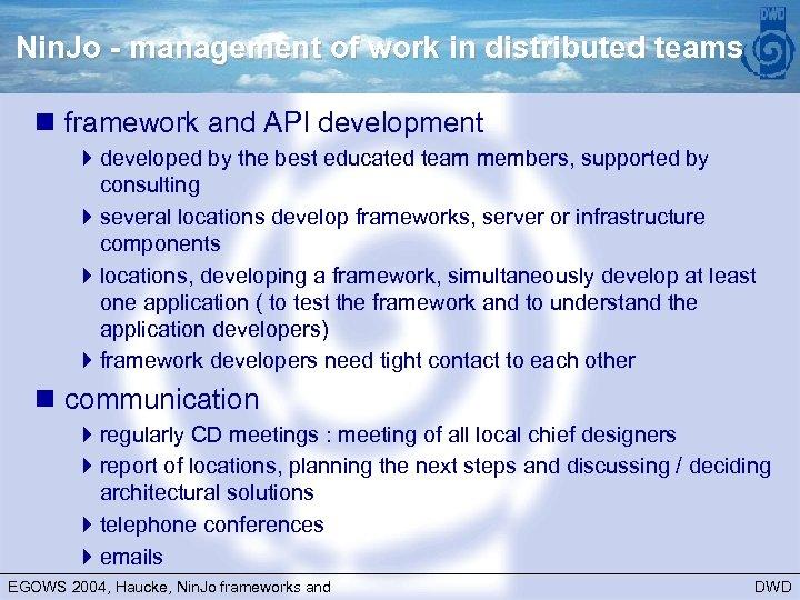 Nin. Jo - management of work in distributed teams n framework and API development