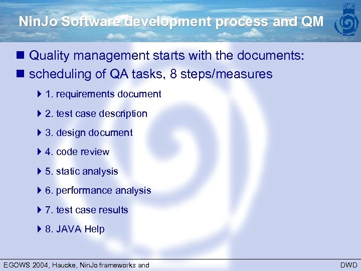 Nin. Jo Software development process and QM n Quality management starts with the documents: