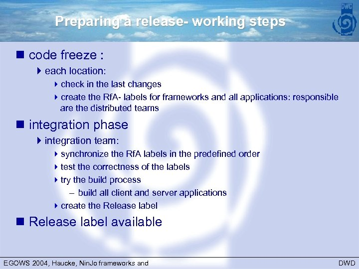 Preparing a release- working steps n code freeze : 4 each location: 4 check