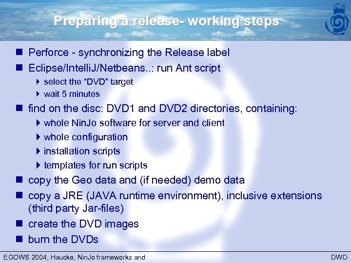 Preparing a release- working steps n Perforce - synchronizing the Release label n Eclipse/Intelli.