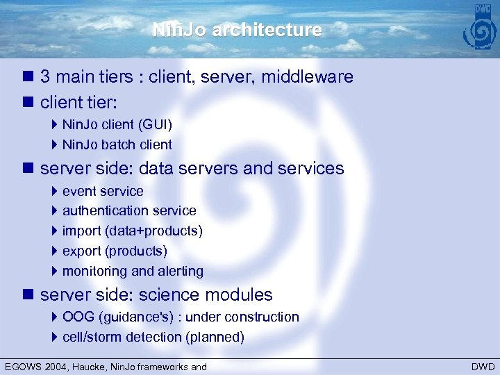 Nin. Jo architecture n 3 main tiers : client, server, middleware n client tier: