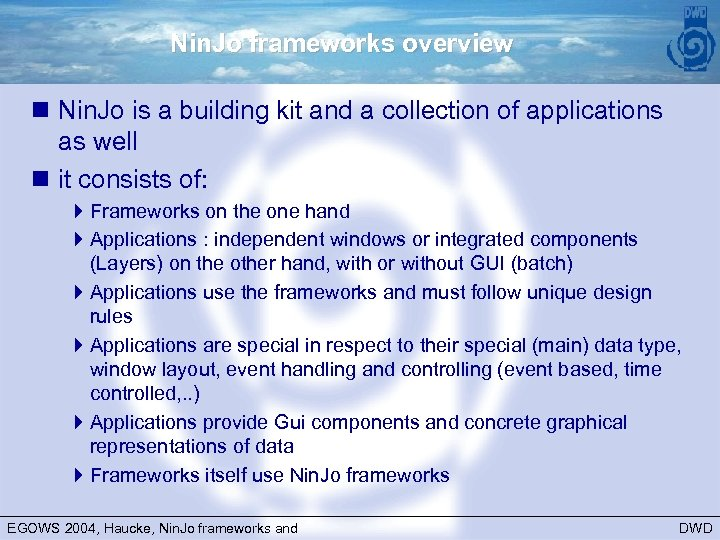 Nin. Jo frameworks overview n Nin. Jo is a building kit and a collection