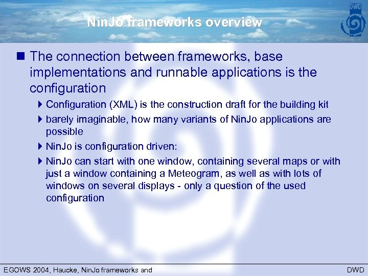 Nin. Jo frameworks overview n The connection between frameworks, base implementations and runnable applications