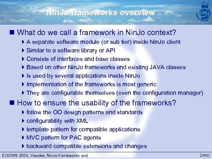 Nin. Jo frameworks overview n What do we call a framework in Nin. Jo
