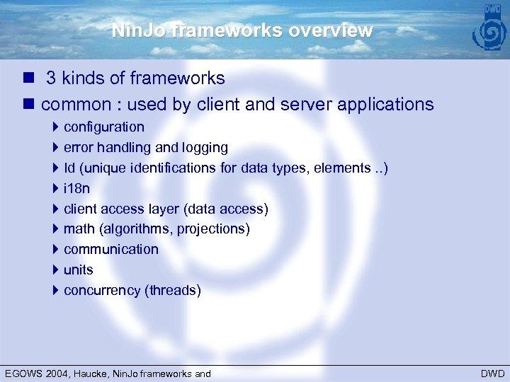 Nin. Jo frameworks overview n 3 kinds of frameworks n common : used by