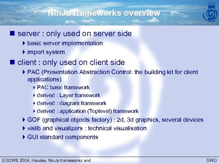 Nin. Jo frameworks overview n server : only used on server side 4 basic