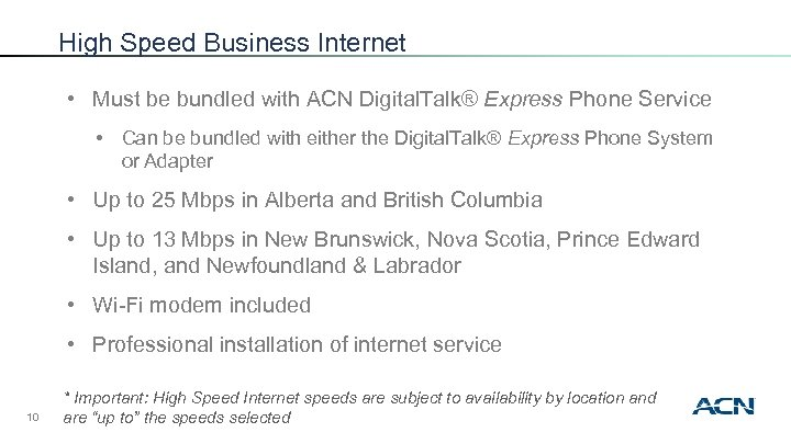 High Speed Business Internet • Must be bundled with ACN Digital. Talk® Express Phone