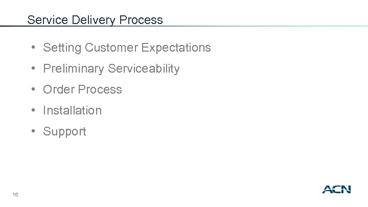 Service Delivery Process • Setting Customer Expectations • Preliminary Serviceability • Order Process •