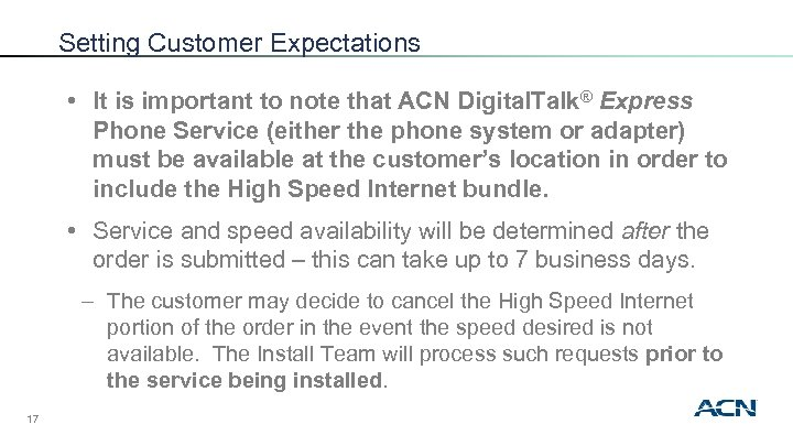 Setting Customer Expectations • It is important to note that ACN Digital. Talk® Express