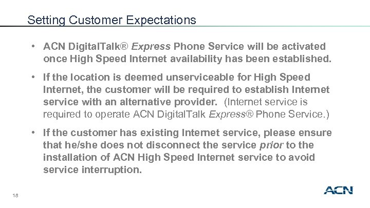 Setting Customer Expectations • ACN Digital. Talk® Express Phone Service will be activated once
