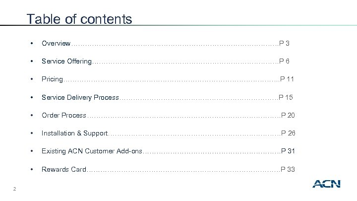 Table of contents • • Service Offering……………………………………P 6 • Pricing…………………………………………. P 11 • Service