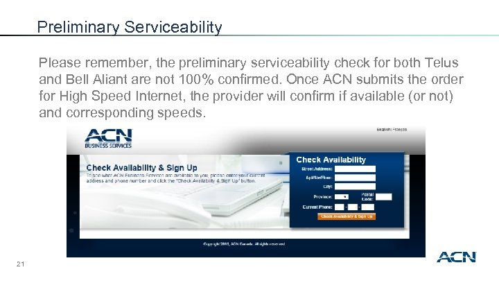 Preliminary Serviceability Please remember, the preliminary serviceability check for both Telus and Bell Aliant