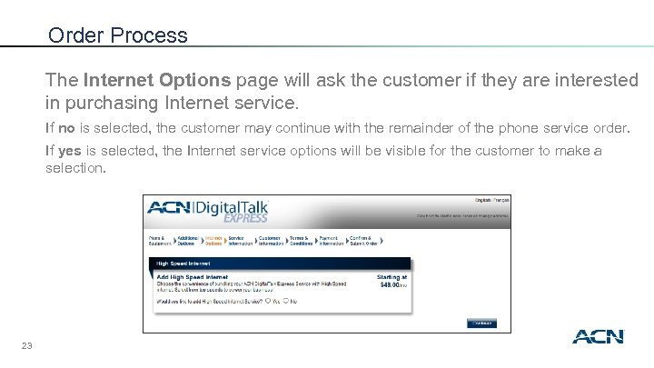 Order Process The Internet Options page will ask the customer if they are interested