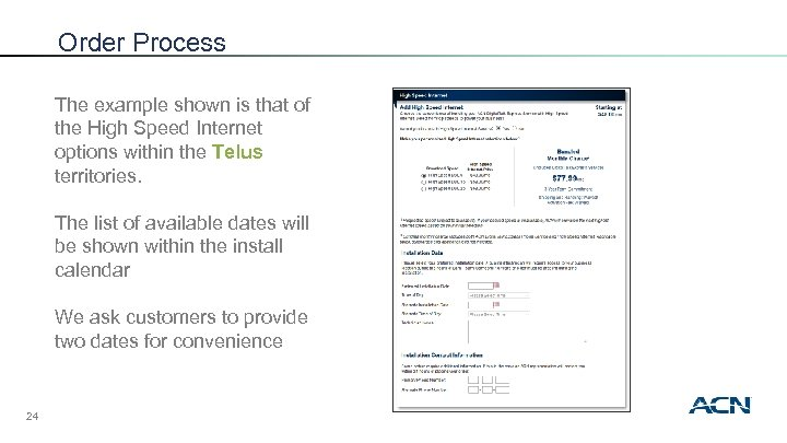 Order Process The example shown is that of the High Speed Internet options within