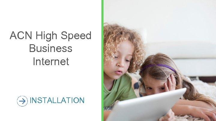 ACN High Speed Business Internet INSTALLATION 26