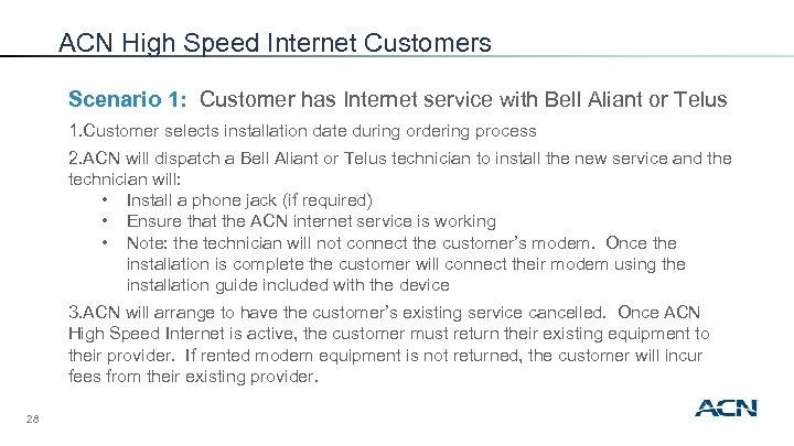 ACN High Speed Internet Customers Scenario 1: Customer has Internet service with Bell Aliant