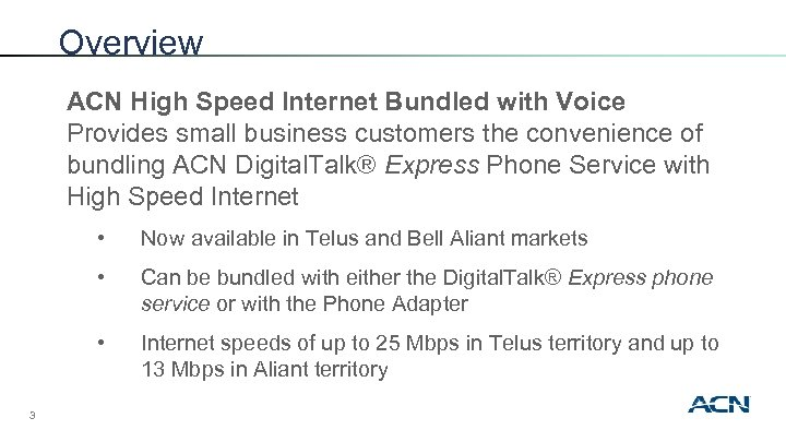 Overview ACN High Speed Internet Bundled with Voice Provides small business customers the convenience