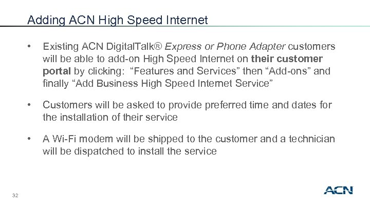 Adding ACN High Speed Internet • • Customers will be asked to provide preferred