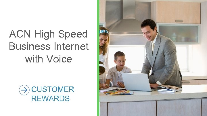 ACN High Speed Business Internet with Voice CUSTOMER REWARDS 33