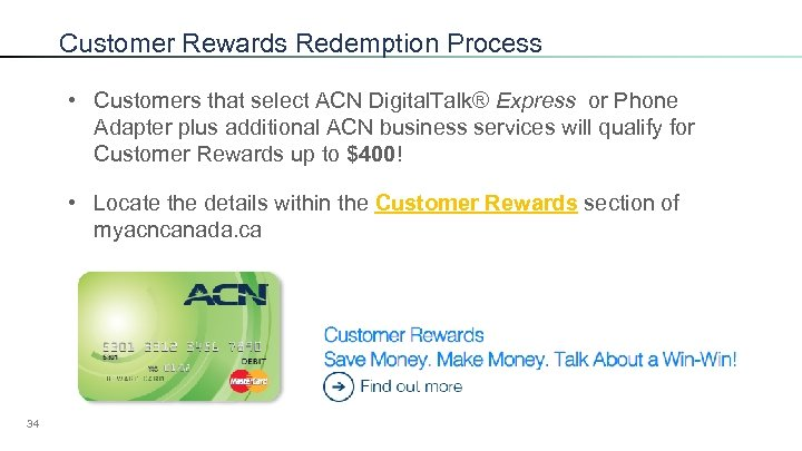 Customer Rewards Redemption Process • Customers that select ACN Digital. Talk® Express or Phone