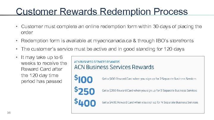 Customer Rewards Redemption Process • Customer must complete an online redemption form within 30