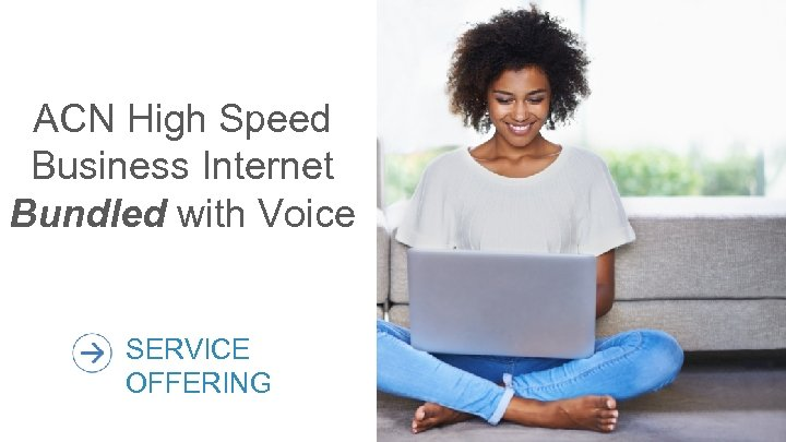 ACN High Speed Business Internet Bundled with Voice SERVICE OFFERING 6