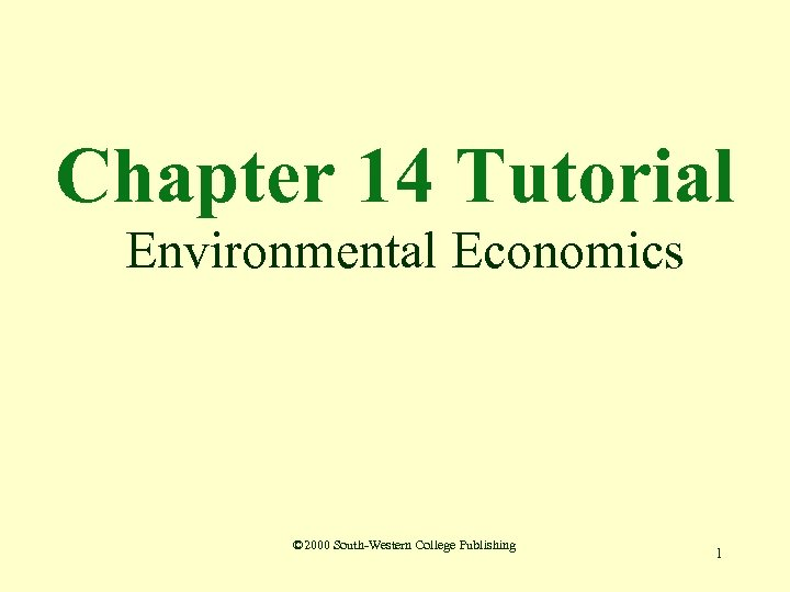 Chapter 14 Tutorial Environmental Economics © 2000 South-Western College Publishing 1