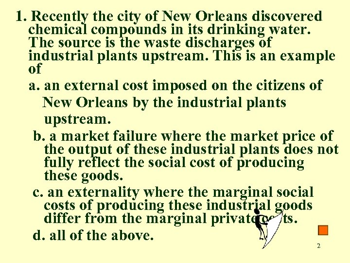 1. Recently the city of New Orleans discovered chemical compounds in its drinking water.