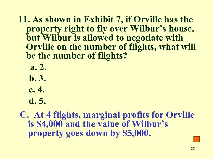 11. As shown in Exhibit 7, if Orville has the property right to fly