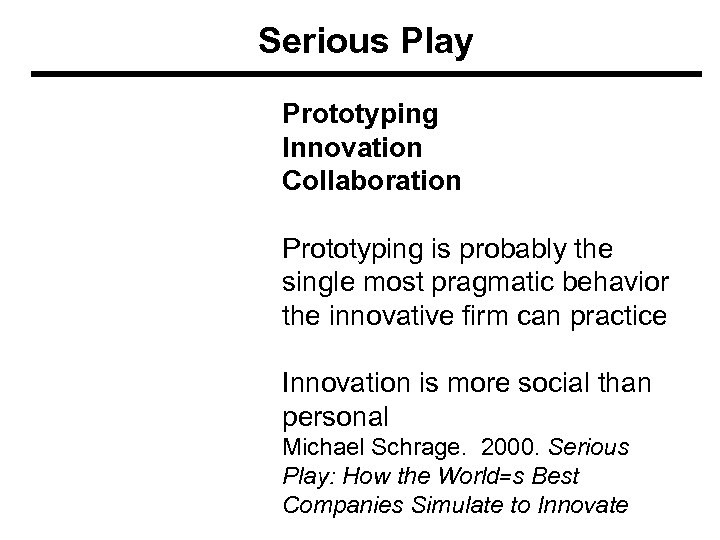 Serious Play Prototyping Innovation Collaboration Prototyping is probably the single most pragmatic behavior the