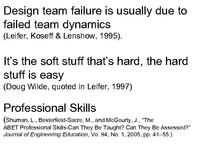 Design team failure is usually due to failed team dynamics (Leifer, Koseff & Lenshow,