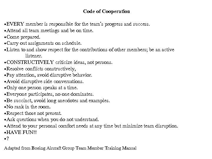 Code of Cooperation • EVERY member is responsible for the team's progress and success.