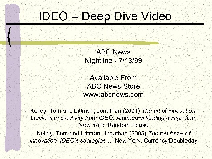 IDEO – Deep Dive Video ABC News Nightline - 7/13/99 Available From ABC News