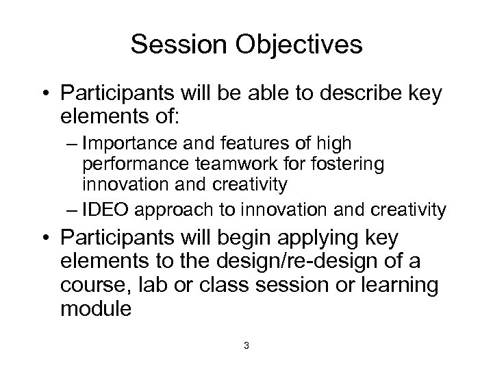 Session Objectives • Participants will be able to describe key elements of: – Importance