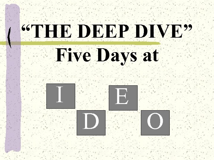 """THE DEEP DIVE"" Five Days at I D E O"